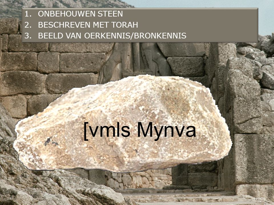 [vmls Mynva ONBEHOUWEN STEEN BESCHREVEN MET TORAH